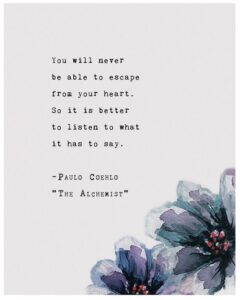 Read more about the article Paulo Coelho from The Alchemist quote poster, you will never escape your heart, wall art, typography poster, inspirational quote