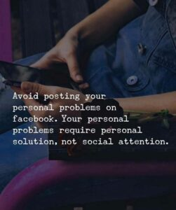 Read more about the article Positive Quotes : Avoid posting your personal problems on social media.. – Quotes Boxes   You number one source for daily inspirational quotes, saynings & famous quotes