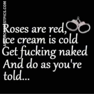 Read more about the article Roses are red SO ice cream is cold Get fucking naked And do as you're told… – America's best pics and videos