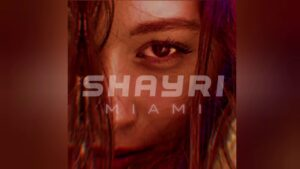 Read more about the article SHAYRI – MIAMI  [OFFICIAL AUDIO]