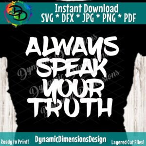 Read more about the article Speak the Truth SVG, Cut File, digital file, be kind, love, kindness, quote svg, sayings svg file, cricut, silhouette, handlettered svg