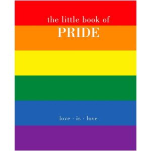 The Little Book of Pride – Love Is Love Book