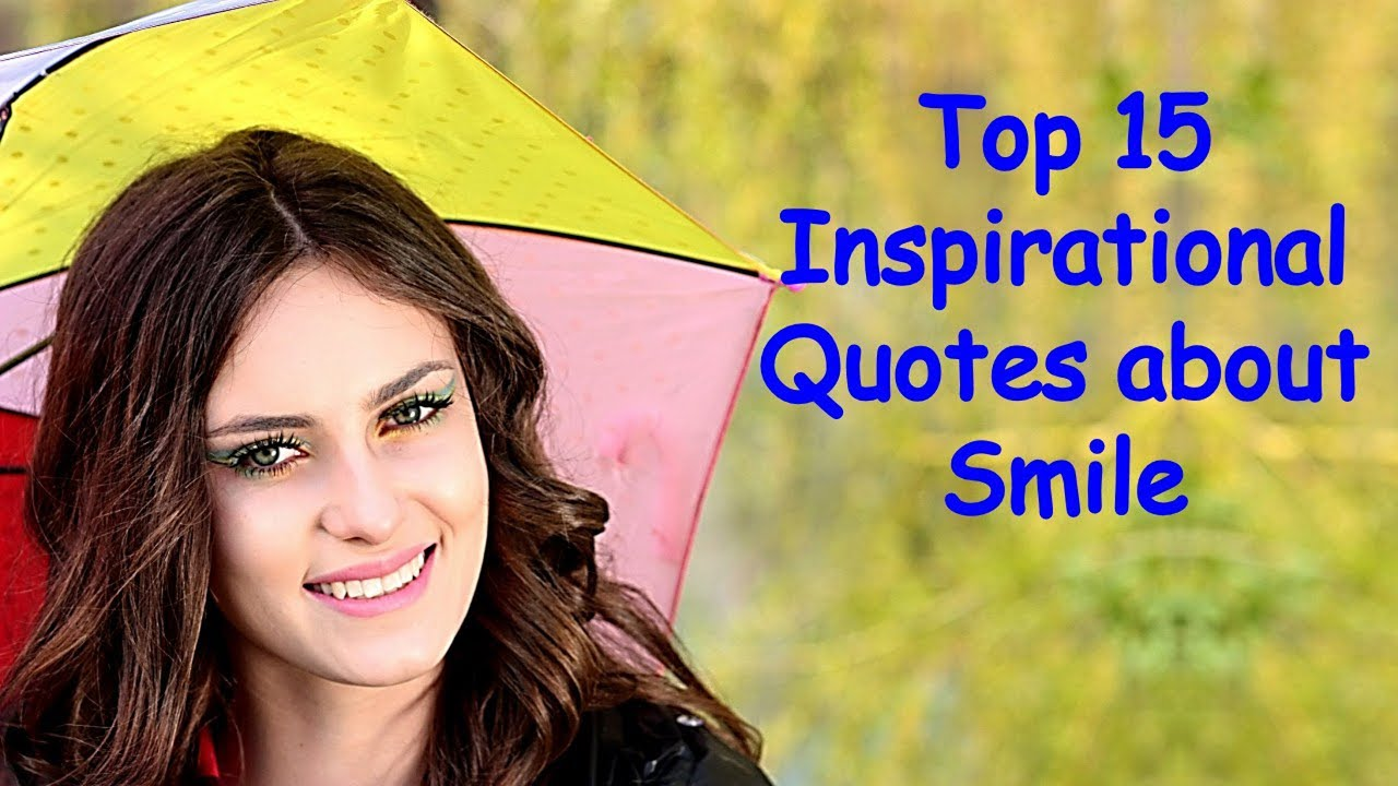 You are currently viewing Top 15 Inspirational Quotes about Smile   Keep Smiling Quotes