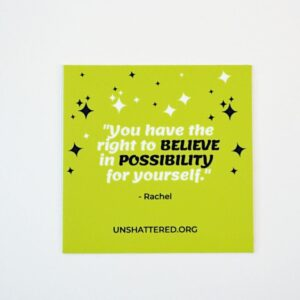 Read more about the article Unshattered Quotes Sticker – You have the right to believe