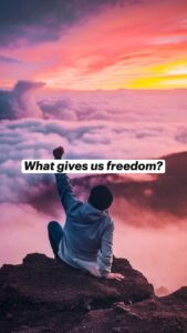 Read more about the article What gives us freedom?