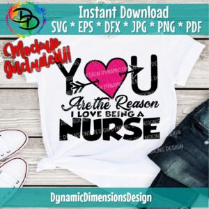 You are the Reason I Love being a Nurse