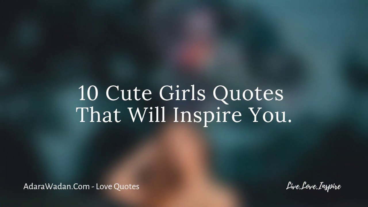 You are currently viewing 10 Cute Girls Quotes That Will Inspire You