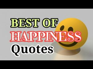 Read more about the article BEST OF HAPPINESS QUOTES Top 25