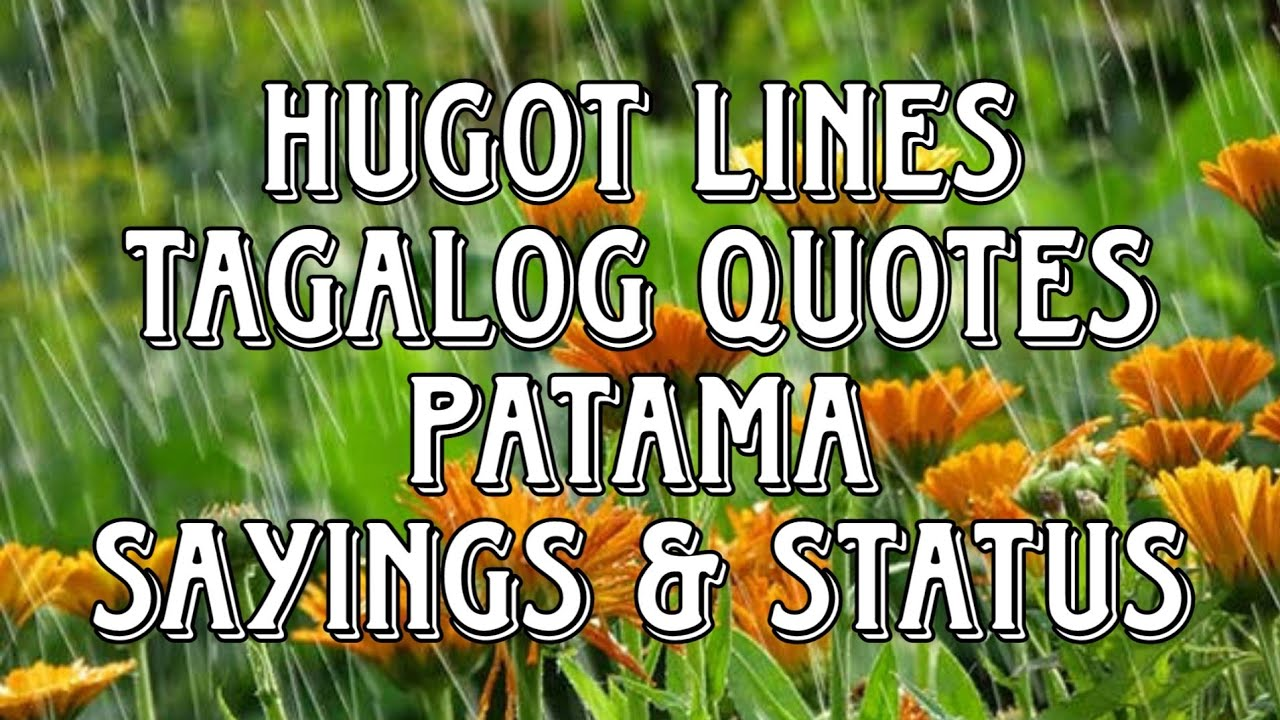 You are currently viewing Best Tagalog Hugot Lines   Tagalog Love Quotes   Patama  Sayings & Status