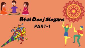 Read more about the article Bhai Dooj Slogans   Brother and Sister Quotes   Bhaiye Dooj Quotes