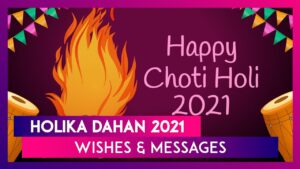 Read more about the article Choti Holi Wishes and Messages: Send 'Happy Holi' Greetings to Your Family & Friends on Holika Dahan