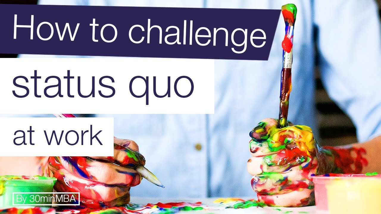 You are currently viewing How to challenge status quo at work