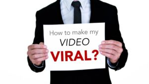 How to make your video go VIRAL: 10 easy tips