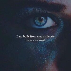 Read more about the article I am built from every mistake I've ever made
