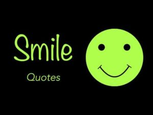 Inspirational Quotes On Smile   Best Smile Quotes And Sayings   Keep Smiling Quotes