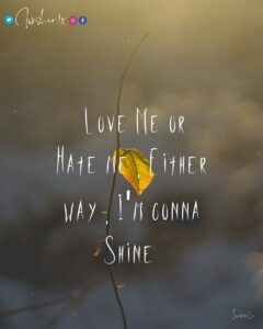 Read more about the article Love Me or Hate me , Either way , I'm gonna Shine  . . @iwisher1x . . #iwisher1x