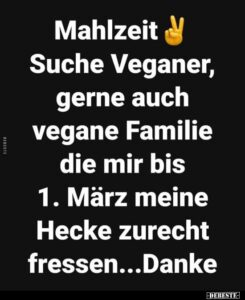 Read more about the article Mahlzeit Suche Veganer, gerne auch vegane Familie die mir..