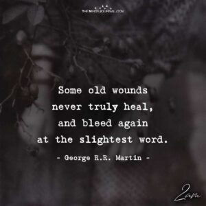 Read more about the article Some Old Wounds Never Truly Heal