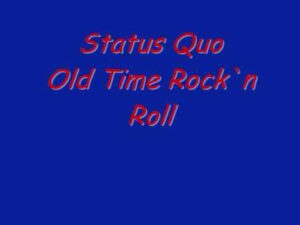 Read more about the article Status Quo Old Time Rock`n Roll.