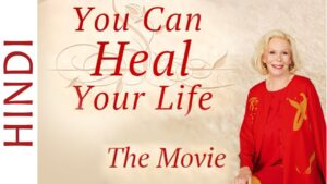 Read more about the article You Can Heal Your Life (Hindi) – The Movie BY Louise L Hay