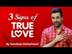 Read more about the article 3 Signs of TRUE LOVE – Sandeep Maheshwari   Hindi