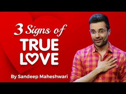 You are currently viewing 3 Signs of TRUE LOVE – Sandeep Maheshwari   Hindi