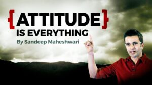 Read more about the article ATTITUDE is EVERYTHING – Motivational Video By Sandeep Maheshwari I Hindi