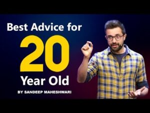Read more about the article Best Advice For Every 20 Year Old – By Sandeep Maheshwari I Hindi