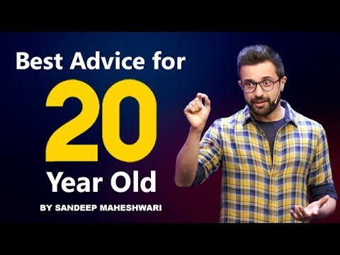 You are currently viewing Best Advice For Every 20 Year Old – By Sandeep Maheshwari I Hindi