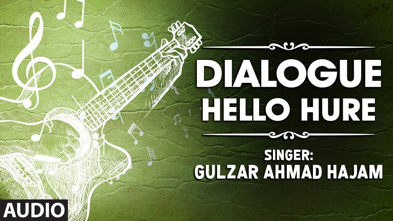 You are currently viewing Dialogue By Gulzar Ahmad Hajam   Kashmiri Video Song Full (HD)   Hello Hure