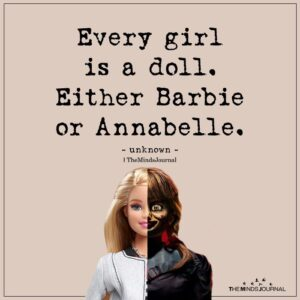 Read more about the article Every Girl is a Doll. Either Barbie or Annabelle.