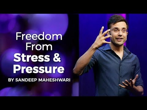 You are currently viewing Freedom From Stress & Pressure – By Sandeep Maheshwari I Hindi