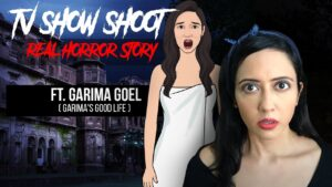 Read more about the article TV Show Shoot Real Horror Story in Hindi ft. @Garima's Good Life   सच्ची कहानी   KM E105 🔥🔥🔥