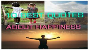Read more about the article 10 best quotes about happiness