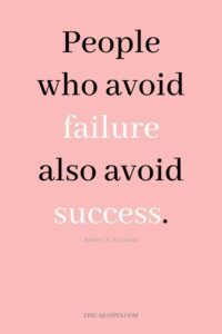Read more about the article 20 Motivational Quotes for Success – People who avoid failure also avoid success. -Robert T. Kiyosak