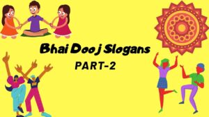 Read more about the article Bhai Dooj Slogans   Brother and Sister Quotes   Bhaiye Dooj Quotes [PART-2]