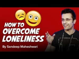 Read more about the article How to overcome Loneliness? By Sandeep Maheshwari I Hindi