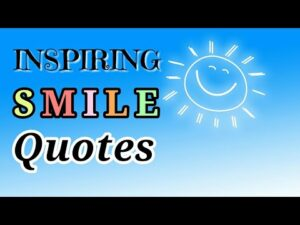 Read more about the article INSPIRING SMILE QUOTES