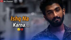 Read more about the article Ishq Na Karna 💔😔   Breakup Status Video   Shayari Status Video   Ishq Na Karna status   Ak  