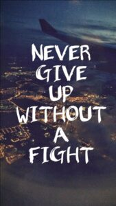 Read more about the article Never give up without a fight