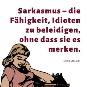 Read more about the article Sarkastische Sprüche: 90+ sarkastische und ironische Sprüche und Zitate