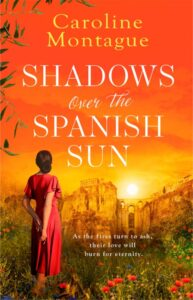 Read more about the article Shadows over the Spanish Sun by Caroline Montague A story of family, love and ci