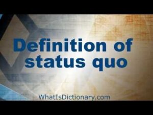 Read more about the article Status Quo | What Does Status Quo Mean | WhatIsDictionary.com
