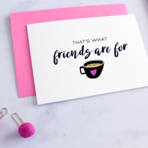 Read more about the article That's What Friends Are For Card