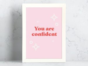 Read more about the article You Are Confident A3, A4 Print – Affirmation and Self-Love Collection – White Framed (A3)