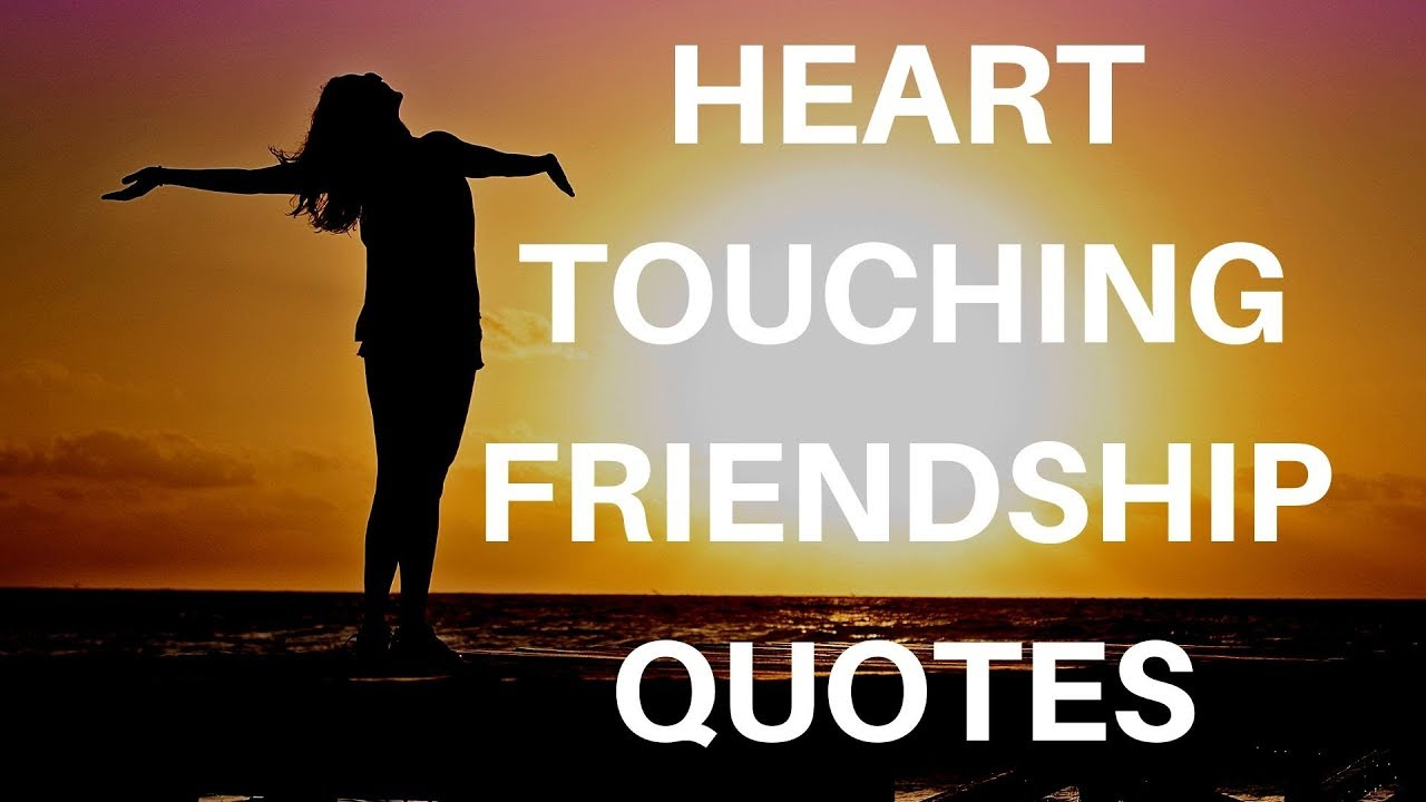 You are currently viewing heart touching friendship quotes