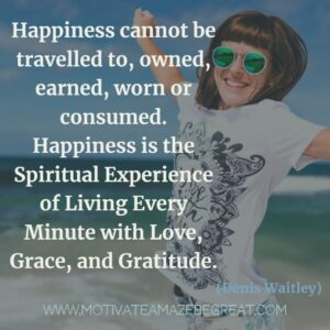"""Read more about the article """"Happiness cannot be travelled to, owned, earned, worn or consumed. #Happiness i"""
